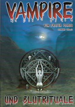 Vampire und Blutrituale Frater Piarus