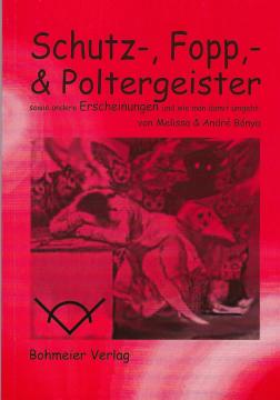 Schutz- Fopp- & Poltergeister M. und A. Bonya