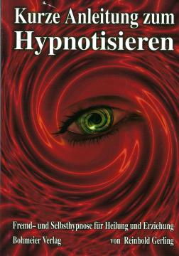 Kurze Anleitung zum Hypnotisieren R. Gerling