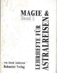Magie und Astral Reisen Band I Lehrheft