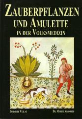 Zauberpflanzen und Amulette in der Volksmedizin Dr. M. Kronfeld