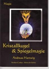 A.Hartwig - Kristallkugel und Spiegelmagie