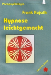 Frank Kujath - Hypnose leichtgemacht