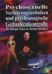 Dr. Joseph Plazo u. Stefan Strecker - Psychosexuelle Verführung